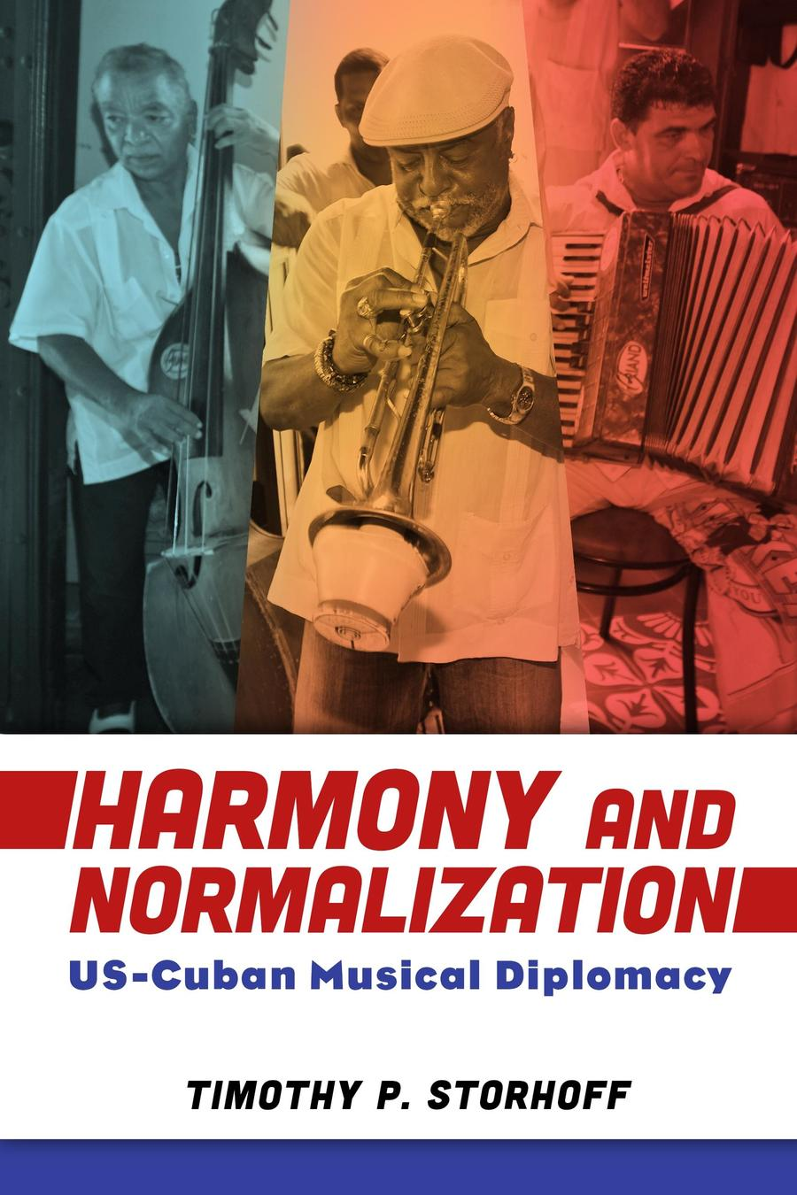 "Book cover to ""Harmony and Normalization: US-Cuban Musical Diplomacy"" by Timothy P. Storhoff"